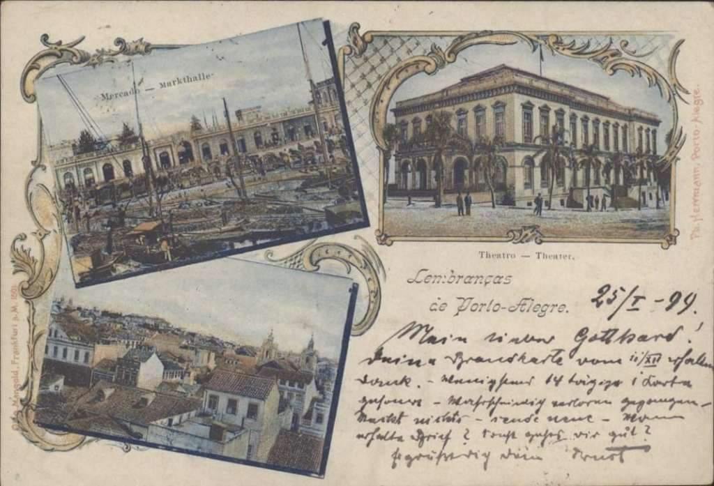 Porto Alegre - Postal Mercado Público, Teatro São Pedro e Vista da cidade em 1899.